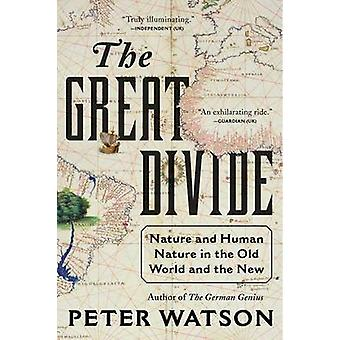 The Great Divide - Nature and Human Nature in the Old World and the Ne