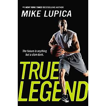 True Legend by Mike Lupica - 9780142426500 Book