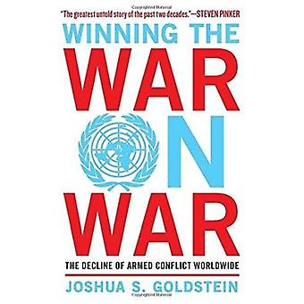 Winning the War on War - The Decline of Armed Conflict Worldwide by Jo