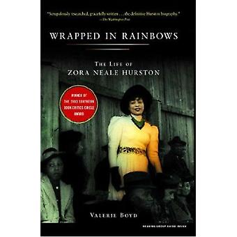 Wrapped in Rainbows - The Life of Zora Neale Hurston by Boyd - Valerie