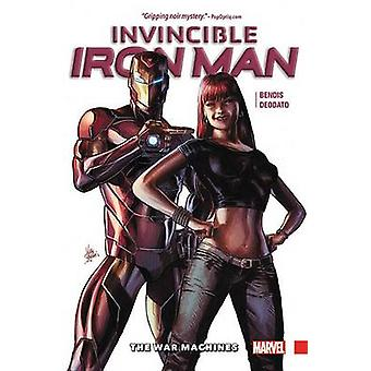 Invincible Iron Man Vol. 2 - The War Machines by Brian Michael Bendis
