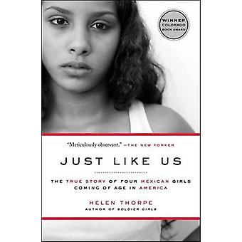 Just Like Us - The True Story of Four Mexican Girls Coming of Age in A