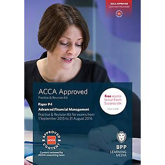 ACCA P4 Advanced Financial Management - Practice and Revision Kit by B