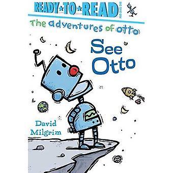 See Otto by David Milgrim - David Milgrim - 9781481467971 Book