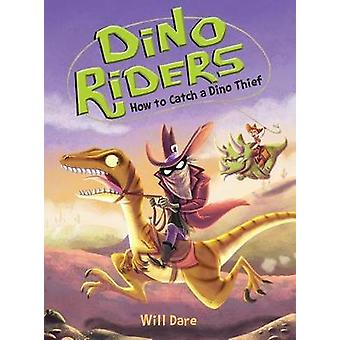 How to Catch a Dino Thief by Will Dare - 9781492636236 Book