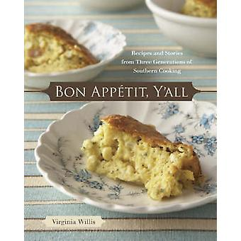 Bon Appetit - Y'all - Recipes and Stories from Three Generations of So