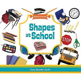 Shapes at School by Oona Gaarder-Juntti - 9781617834127 Book