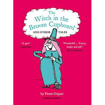 The Witch in the Broom Cupboard and Other Tales by Pierre Gripari - S