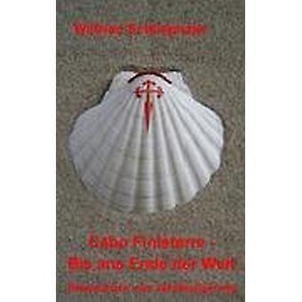 Cabo Finisterre - Bis ANS Ende Der Welt by Wilfried Schliephake - 978