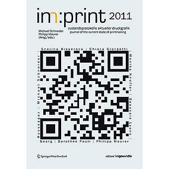 im -print 2011 - zustandsprotokolle aktueller druckgrafik / journal for