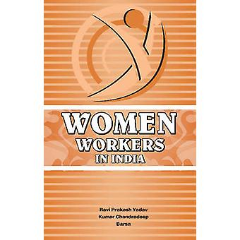 Women Workers in India by Ravi Prakash Yadav - Kumar Chandradeep - 97