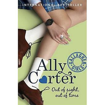Gallagher Girls Out of Sight Out of Time von Ally Carter