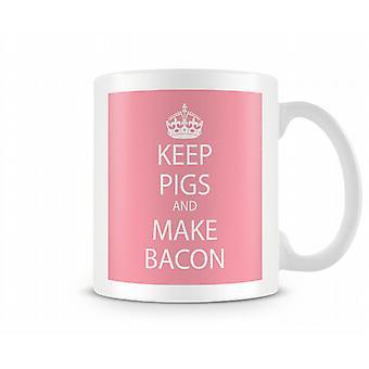 Keep Pigs And Make Bacon Printed Mug