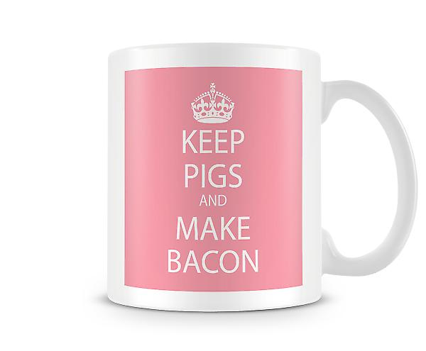 Gardez Pigs And Make Bacon imprimé tasse