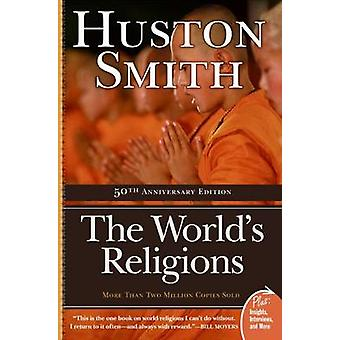 The World's Religions (2nd) by Huston Smith - 9780061660184 Book