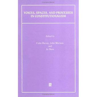 Voices - Spaces and Processes in Constitutionalism by Colin Harvey -