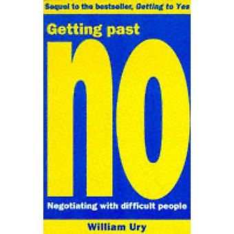 Getting Past No - Negotiating with Difficult People by Roger Fisher -