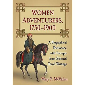 Women Adventurers - 1750-1900 - A Biographical Dictionary - with Excer