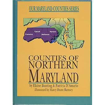 Counties of Northern Maryland by Elaine Bunting - 9780870335204 Book