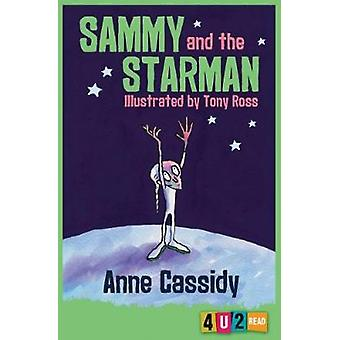 Sammy and the Starman by Anne Cassidy - Tony Ross - 9781781127278 Book
