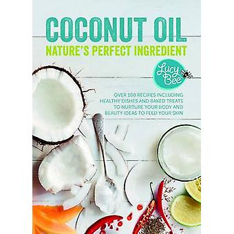 Cooking with Coconut Oil by Lucy Bee - 9781849496759 Book