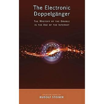 The Electronic Doppelganger - The Mystery of the Double in the Age of
