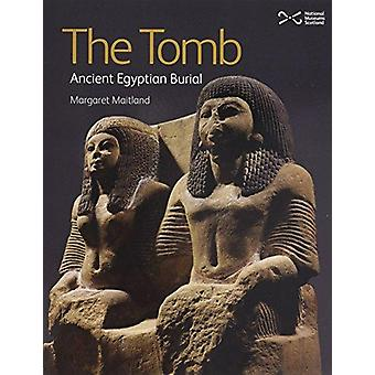 The Tomb - Ancient Egyptian Burial by Margaret Todd Maitland - 9781910