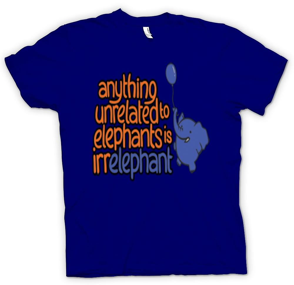 Mens T-shirt - Anything unrelated to Elephants is irelephant