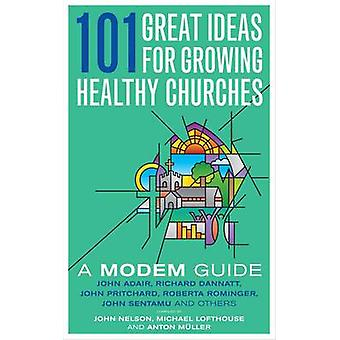 101 Great Ideas for Growing Healthy Churches - A MODEM Guide (1) by Ma