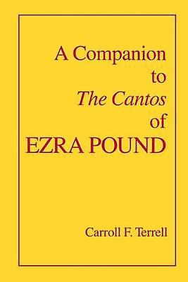 A Companion to the  -Cantos - of Ezra Pound by Carroll F. Terrell - 978