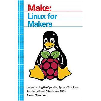 Linux para los fabricantes - de entender el sistema operativo que funciona Raspbe
