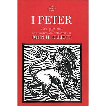 1 Peter - A New Translation with Introduction and Commentary by John H