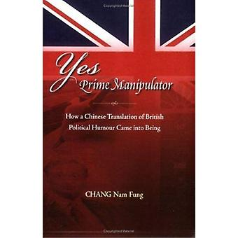 Yes Prime Manipulator - How a Chinese Translation of British Political