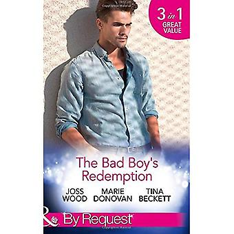 The Bad Boy's Redemption: Too Much of a Good Thing?� / Her Last Line of Defence / Her Hard to Resist Husband