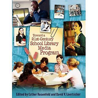 Toward a 21st Century School Library Media Program