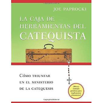 La Caja de Herramientas del Catequista: Como Triunfar en el Ministerio de la Educacion Religiosa = The Catechist's Toolbox