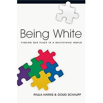 Being White: Finding Our Place in a Multi-Ethnic World