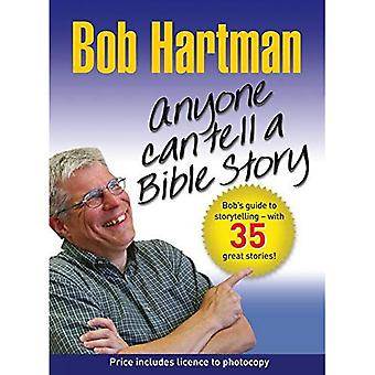 Anyone Can Tell a Bible Story: Bob Hartman's Guide to Storytelling - With Over 35 Stories
