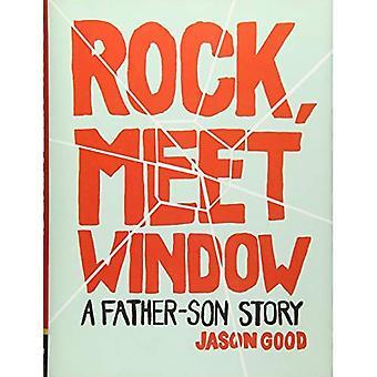 Rock, Meet ikkunan: Isä-poika tarina