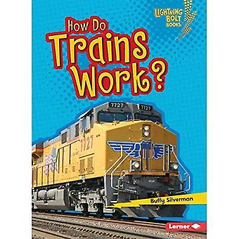 How Do Trains Work? (Lightning Bolt Books How Vehicles Work)