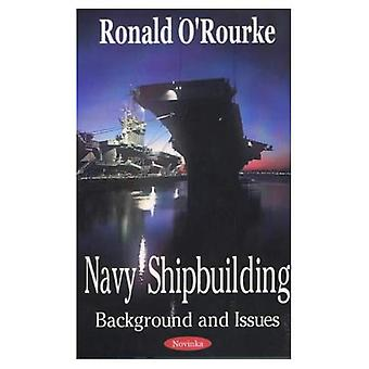Navy Shipbuilding : Background and Issues