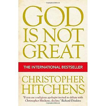 Jumala ei ole suuri: Kuinka uskonto myrkyttää kaiken