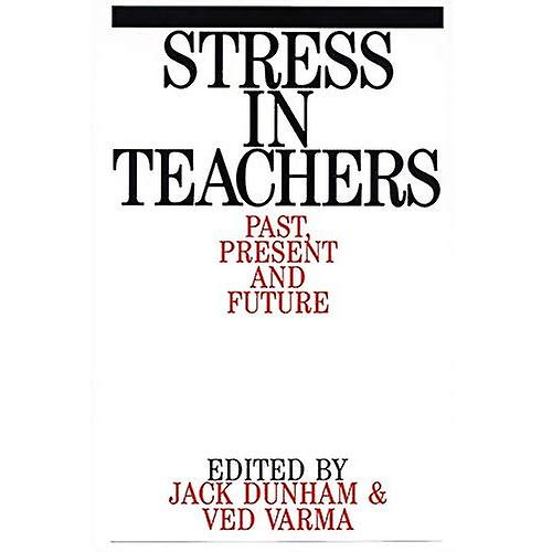 Stress in Teachers   Past, Present and Future