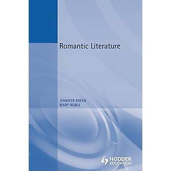 Romantic Literature by Breen & Jennifer