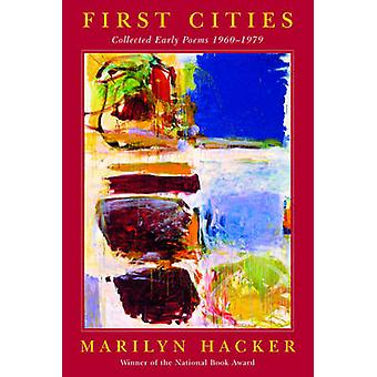 First Cities Collected Early Poems 19601979 by Hacker & Marilyn
