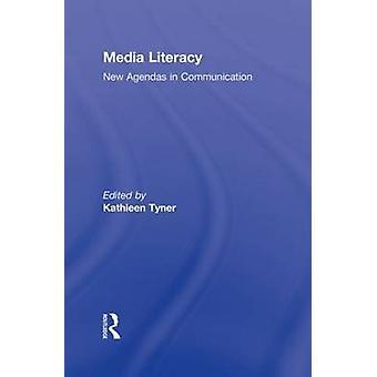 Media Literacy neue Agenden in der Kommunikation von Tyner & Kathleen