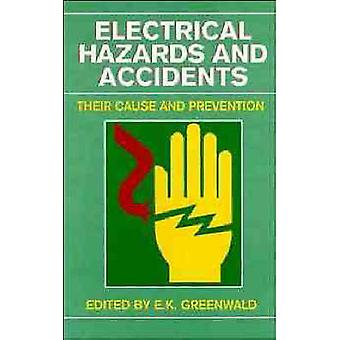Electrical Hazards and Accidents Their Cause and Prevention by Greenwald & Peter Ed.