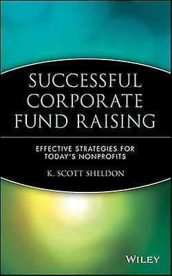 Successful Corporate Fund Raising by Sheldon