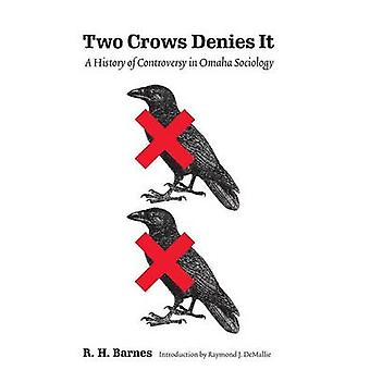 Zwei Krähen leugnet es eine Geschichte der Kontroverse in Omaha Soziologie von Barnes & R. H.