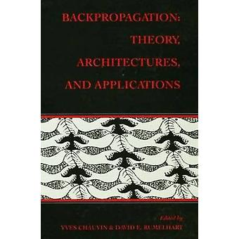 Backpropagation  Theory Architectures and Applications by Chauvin & Yves